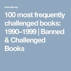 100 most frequently challenged books: 1990–1999 | Banned & Challenged Books