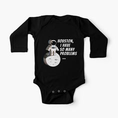 'Houston, I Have So Many Problems' Kids Clothes by Sizzlinks Space Puns, Space Quotes, Other Space, Space And Astronomy, Amazing Spaces, Baby Onesie, Simple Dresses, Invites, Creative Design