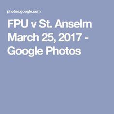 FPU v St. Anselm March 25, 2017 - Google Photos