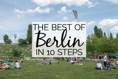 The Best of Berlin in 10 Simple Steps - Guten Blog Yall
