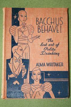 "Rare Signed ""Bacchus Behave: The Lost Art of Polite Drinking"" Book image 3 Art Nouveau, Art Deco, Harlem Renaissance, Vintage Book Covers, Vintage Books, Vintage Art, Vintage Cookbooks, Book Cover Art, Book Cover Design"