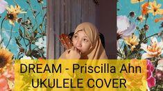 Dream - Priscilla Ahn | Ukulele Cover Priscilla Ahn, I Have A Dream, I Hope You, Ukulele, Social Networks, Peace And Love, Channel, Facebook, Cover