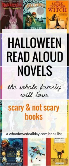 Non-scary and Scary Halloween novels for kids that make great family read alouds.