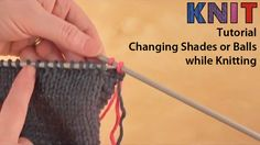 Knitting video tutorial: changing shades or balls while knitting
