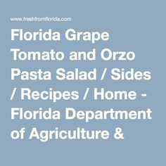 Florida Grape Tomato and Orzo Pasta Salad / Sides / Recipes / Home - Florida Department of Agriculture & Consumer Services