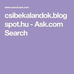 csibekalandok.blogspot.hu - Ask.com Search