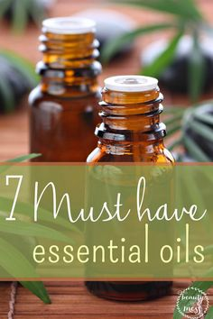 Your must have essential oils that you don't want to be without.