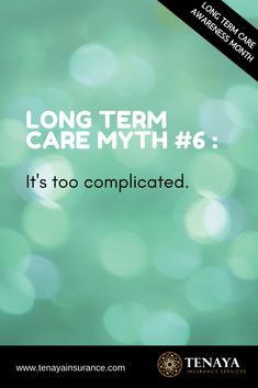 LONG TERM CARE MYTH #6 :  It's too complicated.  Contingent.  Non-forteiture.  Elimination period.  It can seem like another language.  But working with the right professional can make all the difference.  It is their job to get to know you, and what's important to you in this stage of your life, and explain your options in plain english, leaving the industry jargon out.  It doesn't have to be complicated.  CLICK HERE to learn more.  #longtermcare #lifeinsurance #moneytips #finance #quote Long Term Care Insurance, Life Insurance, Finance Quotes, Getting To Know You, Money Tips, Knowing You, Period, Stage, Language
