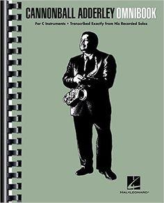Cannonball Adderley - Omnibook: For C Instruments (Jazz Transcriptions): Cannonball Adderley: 0888680048501: