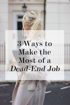 3 Ways to Make the Most of a Dead-End Job | Levo League #Career #Advice