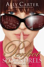 Ally Carters New book - Perfect scoundrels!! Read the story behind the story here!=D