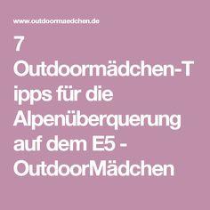 7 Outdoormädchen-Tipps für die Alpenüberquerung auf dem E5 - OutdoorMädchen
