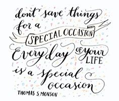 FashionThrill by Plamena Zahova: Inspirational Quote: Every Day is Special