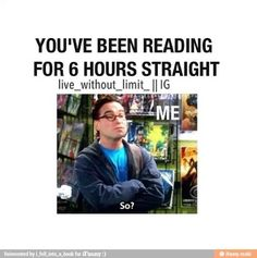 Sooooooooooooooooooooo me escpecially while reading Divergent!