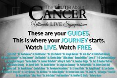 The Best Health Advice You've NEVER Heard…   Click On the Image Now to See! The Truth About Cancer – Ultimate Live Symposium brings together more than 40 natural health experts. Your journey to beating cancer for good starts right here! Watch it LIVE and FREE.