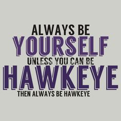 """""""Be Yourself, unless you can be HAWKEYE!"""" T-Shirts & Hoodies by TheMoultonator 