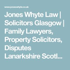 Jones Whyte Law | Solicitors Glasgow | Family Lawyers, Property Solicitors, Disputes Lanarkshire Scotland