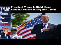 President Trump Is Right Huma Abedin, Crooked Hillary And James - YouTube