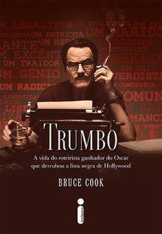 Bruce Cook -Trumbo @Intrinseca #resenha #dicaFilme #Oscar2016