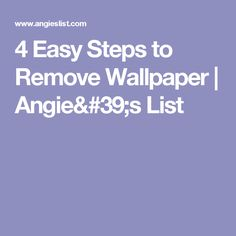 4 Easy Steps to Remove Wallpaper | Angie's List