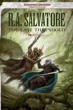 The Last Threshold: Neverwinter Saga, Book IV: R. A. Salvatore ... did not expect it to end the way it did
