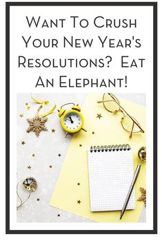 Want To Crush Your New Year's Resolutions? Eat An Elephant! Baby Steps, Up And Running, Me Clean, Resolutions, New Years Eve, Helpful Tips, Clean House, Oc