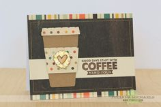Good Days Start With Coffee And You Card by Juliana Michaels for the Fall Coffee Lovers Blog Hop featuring Carta Bella, MFT Stamps, Elle's Studio and Therm O Web