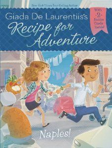Naples! #1 (Recipe for Adventure): Giada De Laurentiis, Francesca Gambatesa: 9780448462561: Amazon.com: Books
