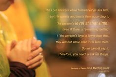 Sermons of Pastor Jung Myeong SeokThe Lord answers when human beings ask Him, but He speaks and treats them according to 'the person's level at that time.' - Mannam&Daewha, Pastor Jung Myeong Seok, Christian Gospel Mission
