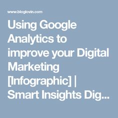 Using Google Analytics to improve your Digital Marketing [Infographic] | Smart Insights Digital Marketing | Bloglovin'
