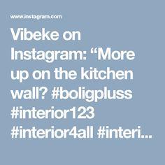 "Vibeke on Instagram: ""More up on the kitchen wall😍  #boligpluss #interior123 #interior4all #interiorforyou #bobedre #boligplussminstil #interiørmagasinet…"""