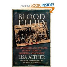 303.62 A  Blood feud : the Hatfields & the McCoys: the epic story of murder and revenge  Alther, Lisa