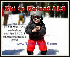 Isaiah Says: Come Ski In Memory of my Uncle Mike!  2013 Ski to Defeat ALS: Join T.E.A.M. Mike Lopez on the Mountain! | 4.13.2013 | Visit SkitoDefeatALS.Org >Locate T.E.A.M. Mike Lopez> Click & Sign Up to Ski or Make a Donation!  *Every Penny Counts!*