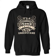 PEPPER .Its a PEPPER Thing You Wouldnt Understand - T S - #blue shirt #tee trinken. PURCHASE NOW => https://www.sunfrog.com/Names/PEPPER-Its-a-PEPPER-Thing-You-Wouldnt-Understand--T-Shirt-Hoodie-Hoodies-YearName-Birthday-7383-Black-45759517-Hoodie.html?68278