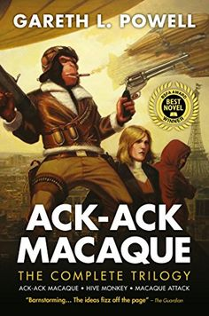 Ack-Ack Macaque: The Complete Trilogy by [Powell, Gareth L.]