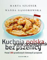 Wartościowych publikacji adresowanych do celiaków i osób na diecie bezglutenowej jest w polskich księgarniach niewiele. Najczęściej ich autorzy skupiają się wyłącznie na bezglutenowości i wykorzystują składniki, które nie powinny mieć wstępu do naszych kuchni (np. produkty zawierające syrop glukozowo-fruktozowy albo tłuszcze trans). Autorki Kuchni polskiej bez pszenicy proponują coś zupełnie innego...