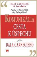 Kniha: Komunikácia ako cesta k úspechu (Donna Dale Carnegie)   bux.sk