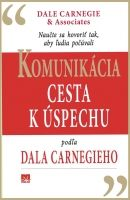 Kniha: Komunikácia ako cesta k úspechu (Donna Dale Carnegie) | bux.sk