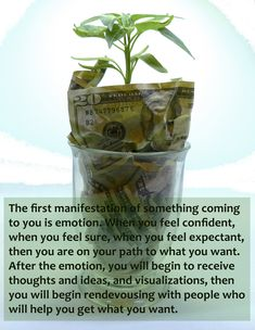 The first manifestation of something coming to you is emotion. When you feel confident, when you feel sure, when you feel expectant, then you are on your path to what you want. After the emotion, you will begin to receive thoughts and ideas, and visualizations, then you will begin rendevousing with people who will help you get what you want. Manifestation by Abraham-Hicks #pinterestphotography #photography #publicdomain #abrahamhicks #moneyandthelawofattraction
