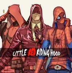 Little Red Riding Hood, Daredevil, Deadpool and Spiderman.