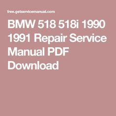 BMW 518 518i 1990 1991 Repair Service Manual PDF Download