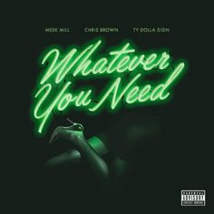 meek mill chris brown ty dolla sign  whatever you need meekmill chrisbrown tydollasign download free mixtapes mixtape new music mp3 online