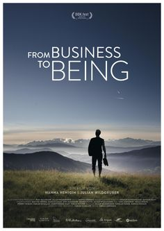 Assista o documentário alemão FROM BUSINESS TO BEING, disponível na Netflix, uma verdadeira joia escondida no catálogo. E se você precisasse de apoio para fazer uma mudança desejada e necessária, quem escolheria para lhe dar o suporte necessário?