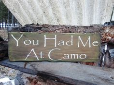 It would be neat to have this plaque in front of a board that was half hunting camo half ABU camo! Camouflage Bedroom, Camo Rooms, Camouflage Wedding, Deer Signs, Wood Signs, Country Life, Country Decor, Country Quotes, My New Room