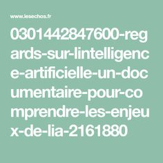 0301442847600-regards-sur-lintelligence-artificielle-un-documentaire-pour-comprendre-les-enjeux-de-lia-2161880