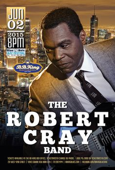 The Robert Cray Band (6.2.15) / Tix @ http://www.ticketmaster.com/event/00004E69FF2E8F4B?brand=bbkingblues&camefrom=cfc_bbking_pinterest