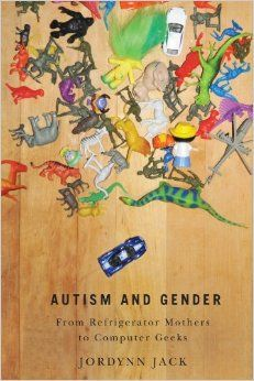 """Autism and Gender: From Refrigerator Mothers to Computer Geeks:  In Autism and Gender: From Refrigerator Mothers to Computer Geeks, Jack focuses on the ways gender influences popular discussion and understanding of autism's causes and effects. She identifies gendered theories like the """"refrigerator mother"""" theory, for example, which blames emotionally distant mothers for autism, and the """"extreme male brain"""" theory, which links autism to the modes of systematic thinking found in...."""