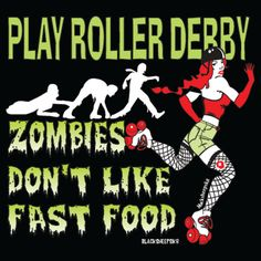 Roller Derby Clothing Zombies Don't Like Fast Food made by BlackSheepSk8. $25.00, via Etsy.