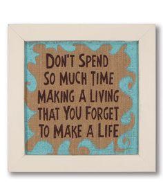 'Make a Life' Framed Wall Sign
