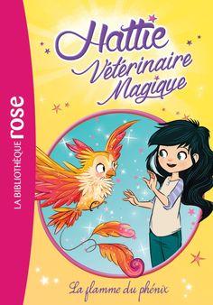 Amazon.fr - Hattie Vétérinaire Magique 06 - La flamme du phénix - Claire Taylor-Smith - Livres